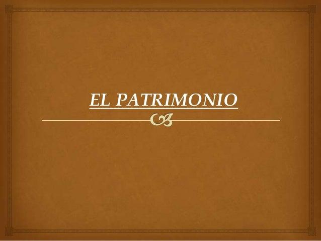 EL PATRIMONIO
