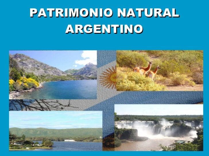 PATRIMONIO NATURAL ARGENTINO