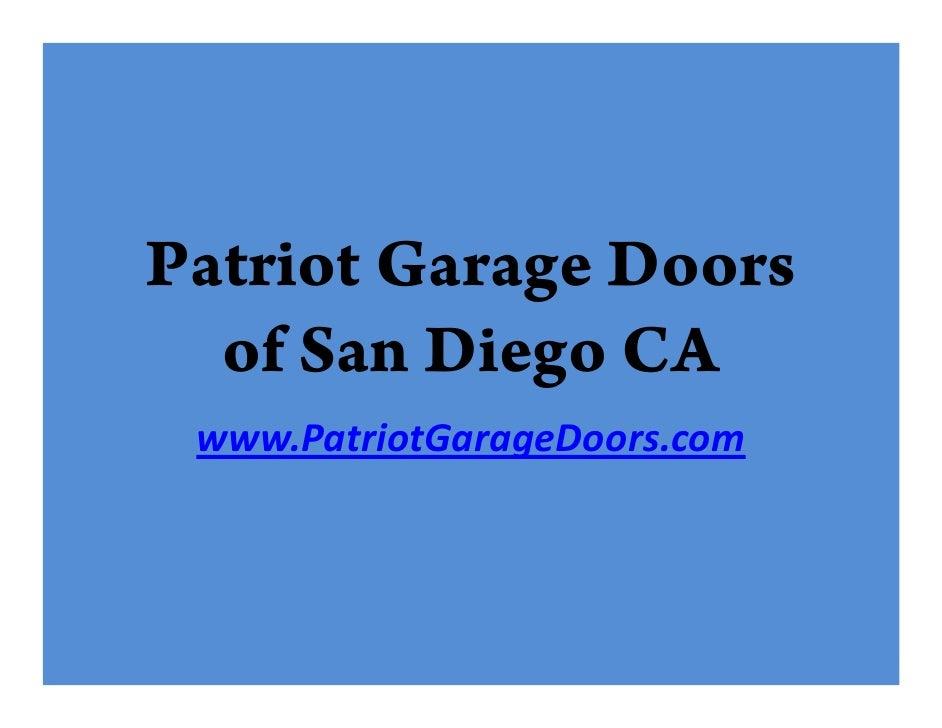 Patriot Garage Doors   of San Diego CA  www.PatriotGarageDoors.com