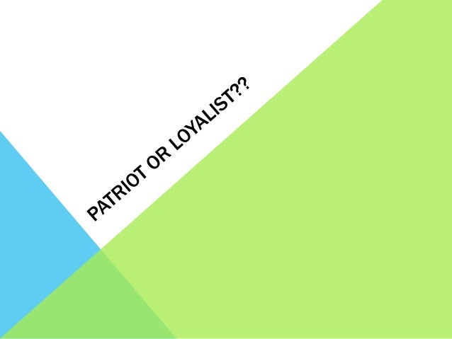 Patriot or loyalist