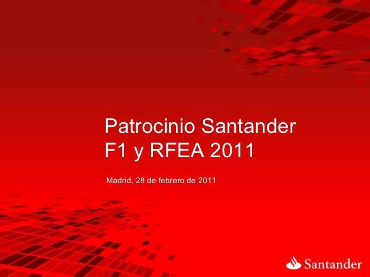 Patrocinio Santander F1 y RFEA 2011 Madrid, 28 de febrero de 2011