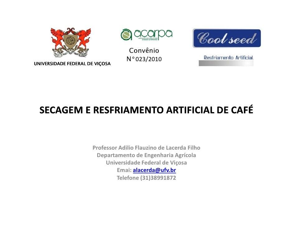 Convênio                                    N°023/2010 UNIVERSIDADE FEDERAL DE VIÇOSA       SECAGEM E RESFRIAMENTO ARTIFIC...