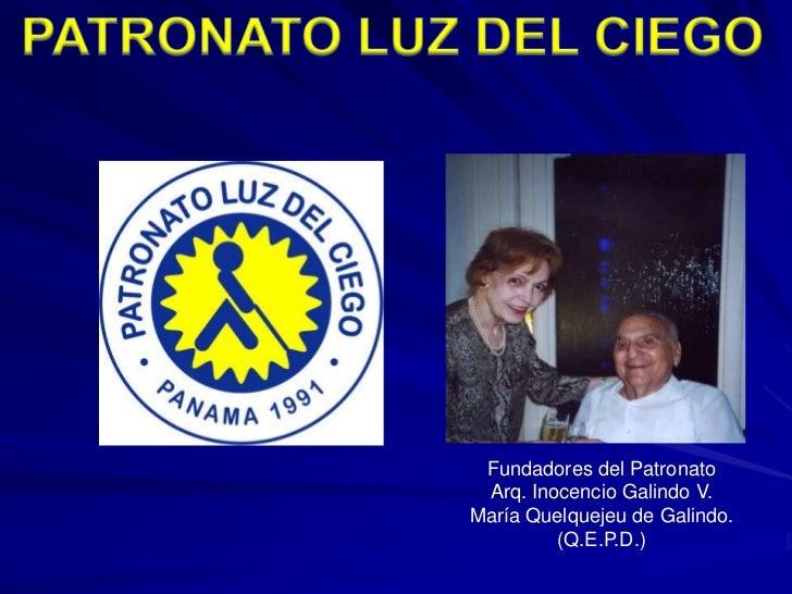 Fundadores del Patronato Arq. Inocencio Galindo V.María Quelquejeu de Galindo.         (Q.E.P.D.)