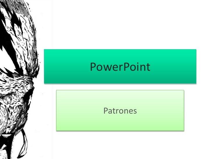 PowerPoint<br />Patrones<br />