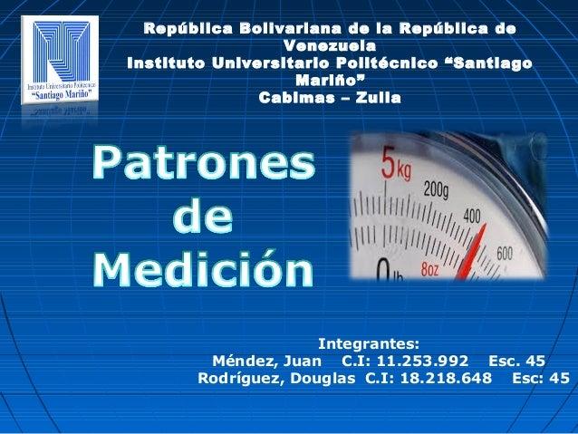 Integrantes: Méndez, Juan C.I: 11.253.992 Esc. 45 Rodríguez, Douglas C.I: 18.218.648 Esc: 45 República Bolivariana de la R...