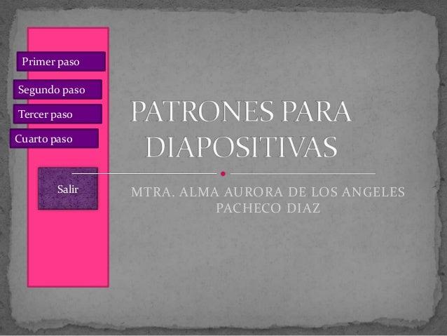 Primer pasoSegundo pasoTercer pasoCuarto paso        Salir   MTRA. ALMA AURORA DE LOS ANGELES                          PAC...