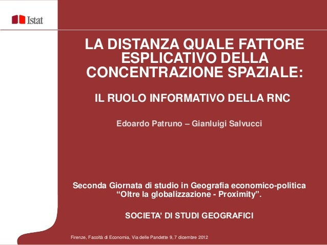 LA DISTANZA QUALE FATTORE ESPLICATIVO DELLA CONCENTRAZIONE SPAZIALE - Patruno Salvucci - Firenze 7 dicembre 2012