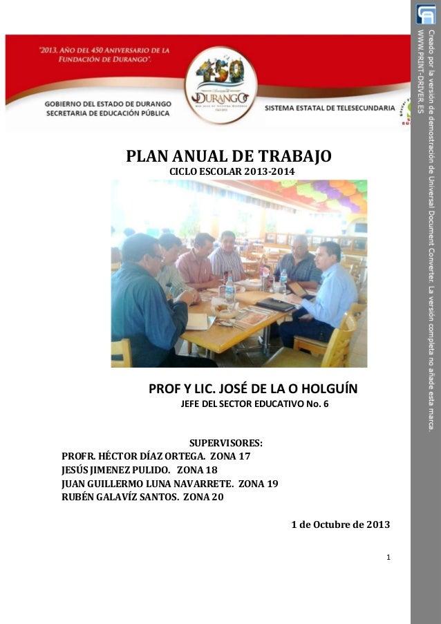 PLANANUALDETRABAJO CICLOESCOLAR2013-2014                PROF Y LIC. JOSÉ DE LA O HOLGUÍN JEFE DE...