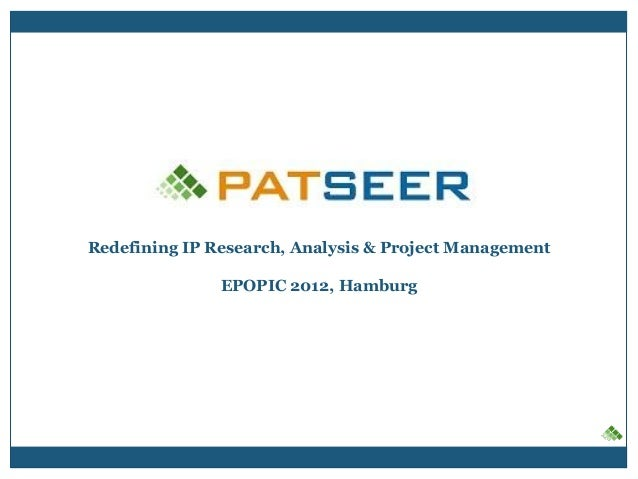 Redefining IP Research, Analysis & Project Management               EPOPIC 2012, Hamburg