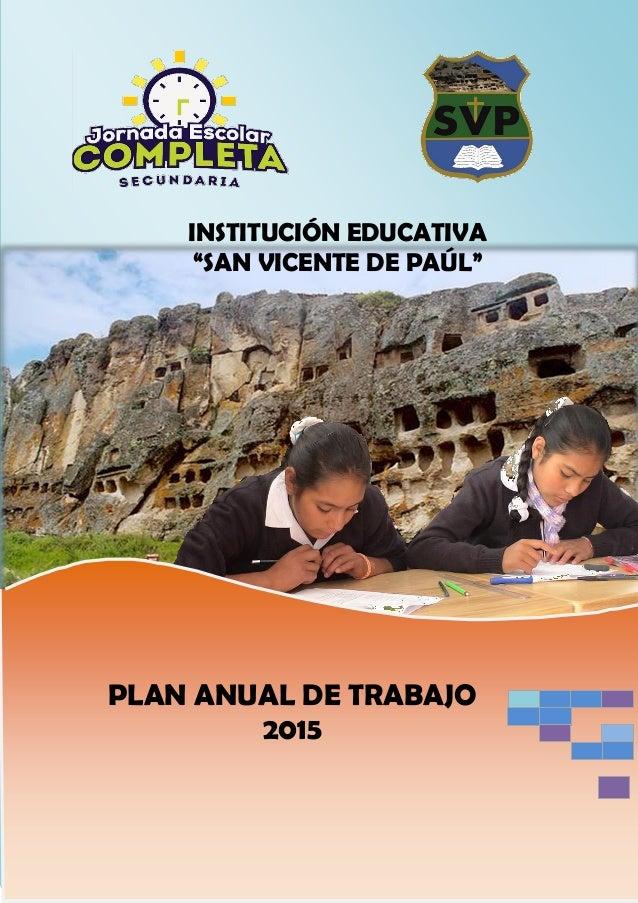 """1 Contenidos INSTITUCIÓN EDUCATIVA """"SAN VICENTE DE PAÚL"""" PLAN ANUAL DE TRABAJO 2015"""