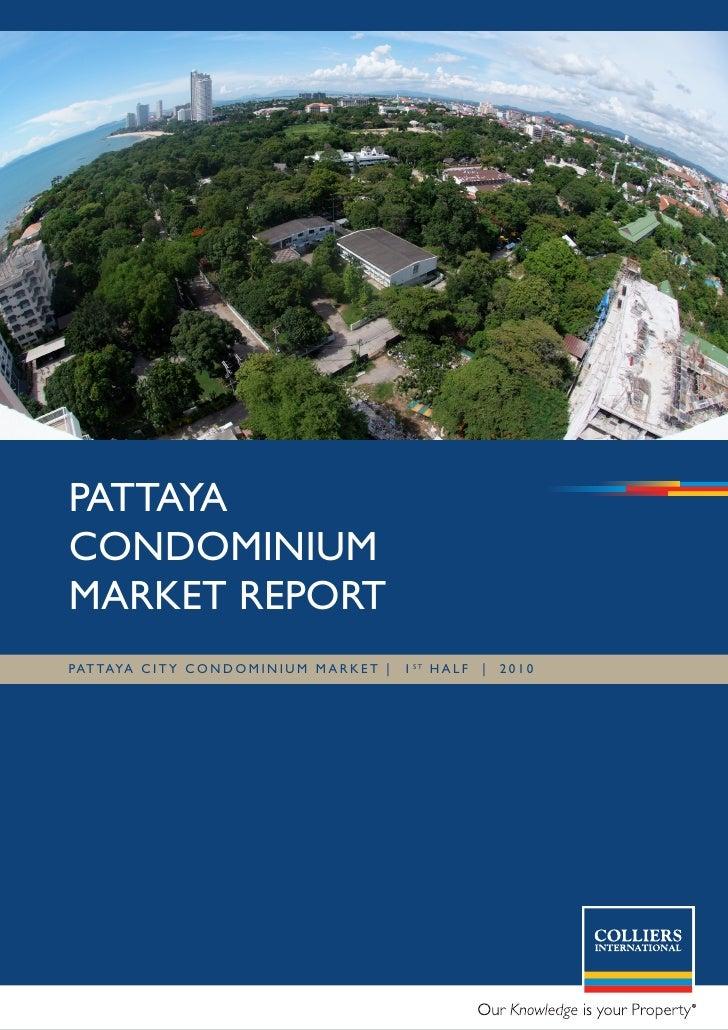 PATTAYA CONDOMINIUM MARKET REPORT PAT TAYA C I T Y C O N D O M I N I U M M A R K E T |   1 sT H A L F   |   2010