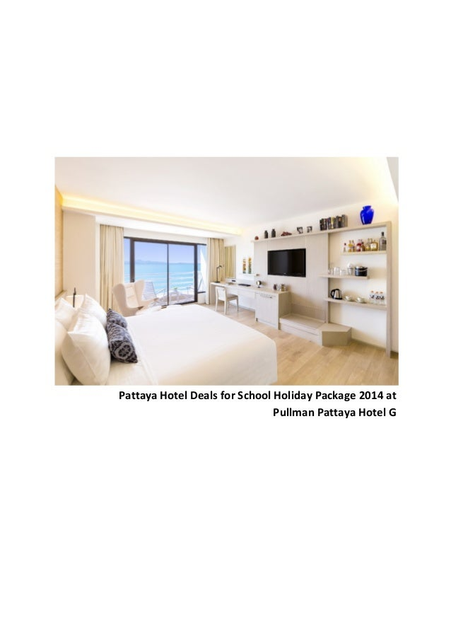 Pattaya Hotel Deals for School Holiday Package 2014 at Pullman Pattaya Hotel G