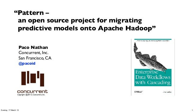 """Pattern –              an open source project for migrating              predictive models onto Apache Hadoop""           ..."