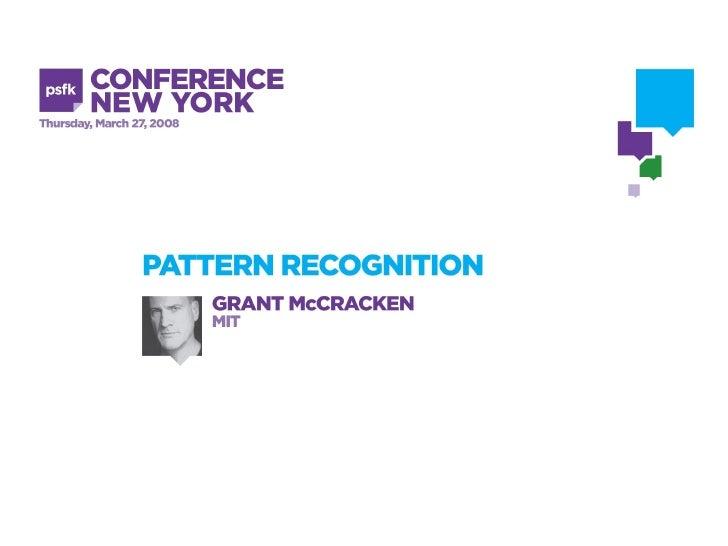 """""""pattern cognition"""" (PSFK presentation)"""