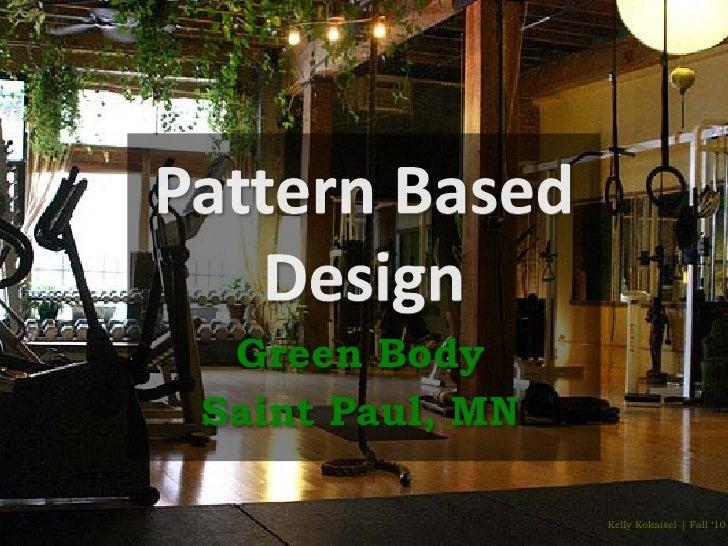 Green BodySaint Paul, MN                 Kelly Kokaisel | Fall '10