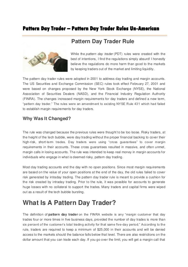 Pattern Day Trader – Pattern Day Trader Rules Un-American                                  Pattern Day Trader Rule        ...