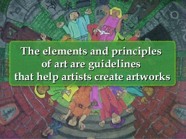 The elements and principles of art are guidelines that help artists create artworks