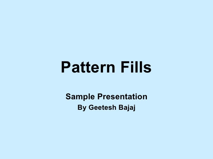 Pattern Fills Sample Presentation By Geetesh Bajaj