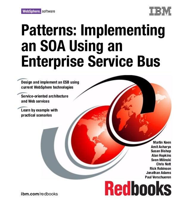 Patterns: Implementing an SOA using an enterprise service bus (ESB)