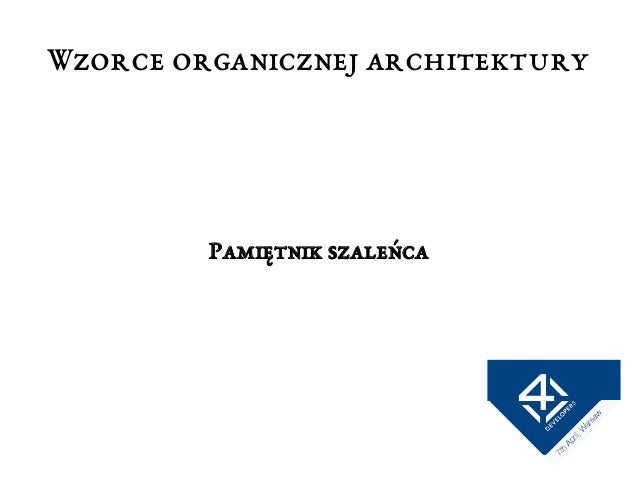 Patterns for organic architecture