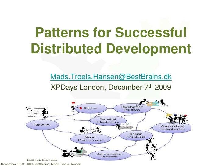 Patterns for Successful                   Distributed Development                               Mads.Troels.Hansen@BestBra...