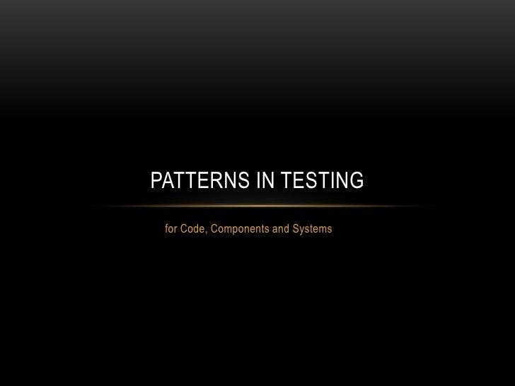 Patterns in Testing