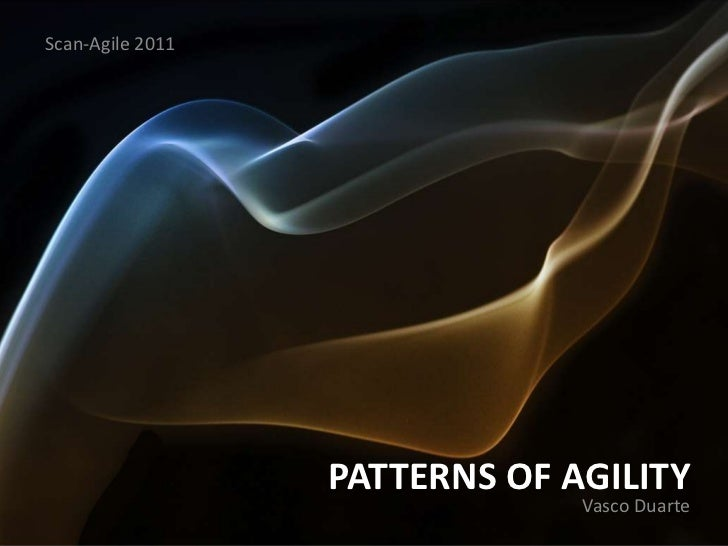 Patterns of agility, how to recognize and agile project when you see one