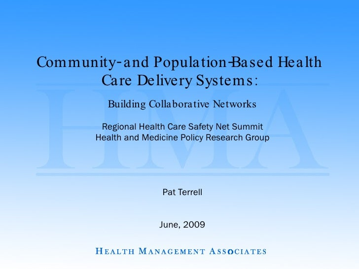 Community- and Population-Based Health Care Delivery Systems: Building Collaborative Networks Regional Health Care Safety ...