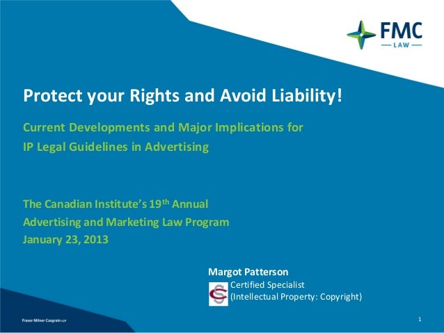 Protect you Rights and Avoid Liability! Current Developments and Major Implications for IP Legal Guidelines in Advertising