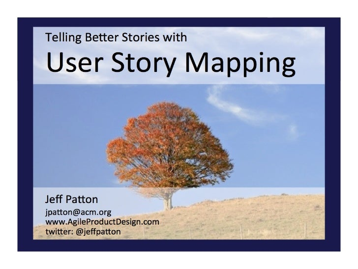 Story Mapping for UX Practitioners:  Tying Agile & UX Together