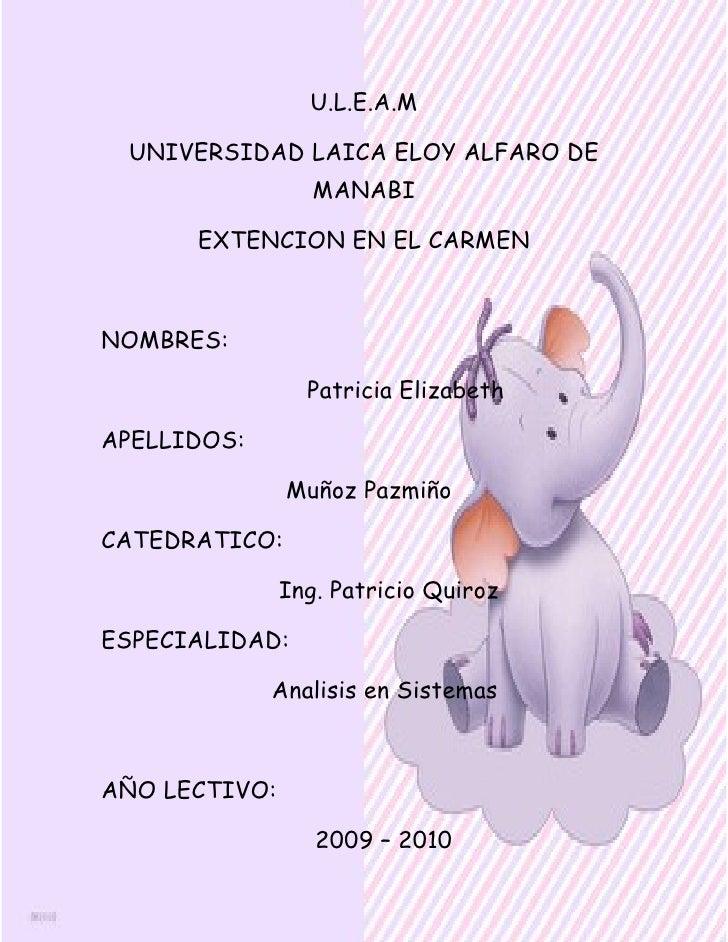 U.L.E.A.M   UNIVERSIDAD LAICA ELOY ALFARO DE                   MANABI        EXTENCION EN EL CARMEN    NOMBRES:           ...