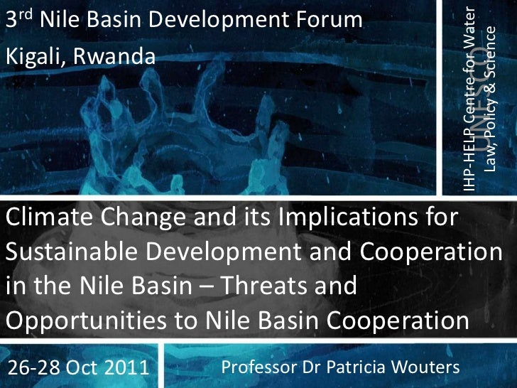 IHP-HELP Centre for Water3rd Nile Basin Development Forum                                                     Law, Policy ...