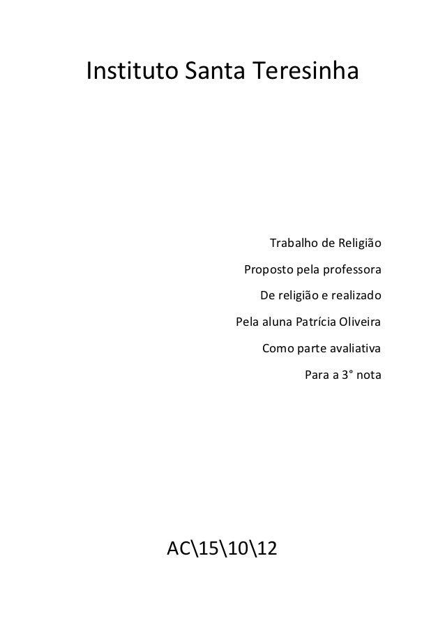 Instituto Santa Teresinha                   Trabalho de Religião              Proposto pela professora                 De ...