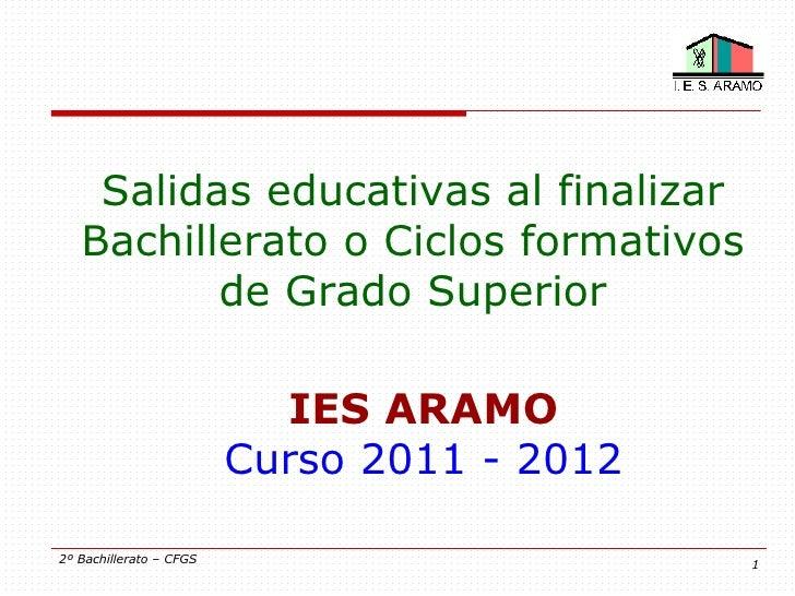 Salidas educativas al finalizar   Bachillerato o Ciclos formativos          de Grado Superior                           IE...