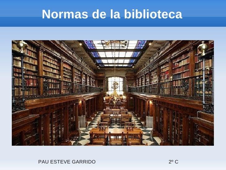 Normas de la bibliotecaPAU ESTEVE GARRIDO   2º C