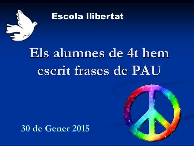 Els alumnes de 4t hem escrit frases de PAU Escola llibertat