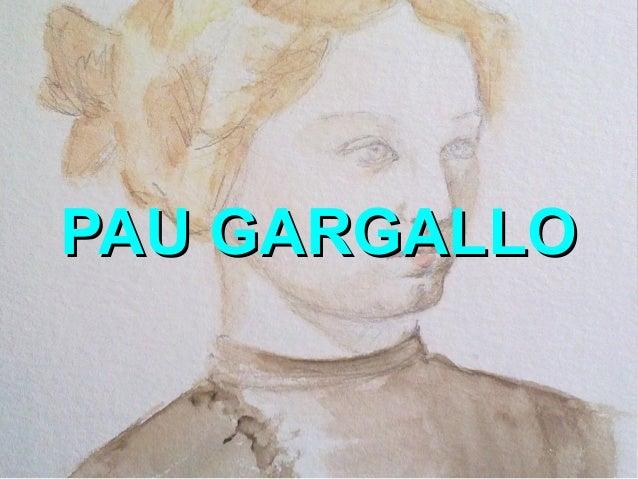 PAU GARGALLO