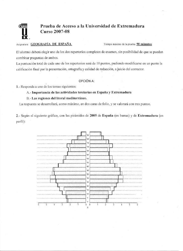 Prueba de Acceso a la Universidad de Extremadura                        Curso 2007-08   Asignatura:   GEOGRAFÍA      DE ES...
