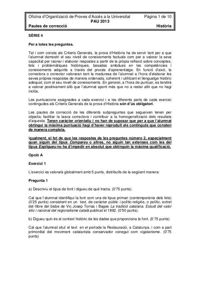 Oficina d'Organització de Proves d'Accés a la Universitat Pàgina 1 de 10 PAU 2013 Pautes de correcció Història SÈRIE 4 Per...