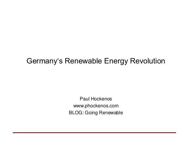 Germany's Renewable Energy Revolution  Paul Hockenos www.phockenos.com BLOG: Going Renewable
