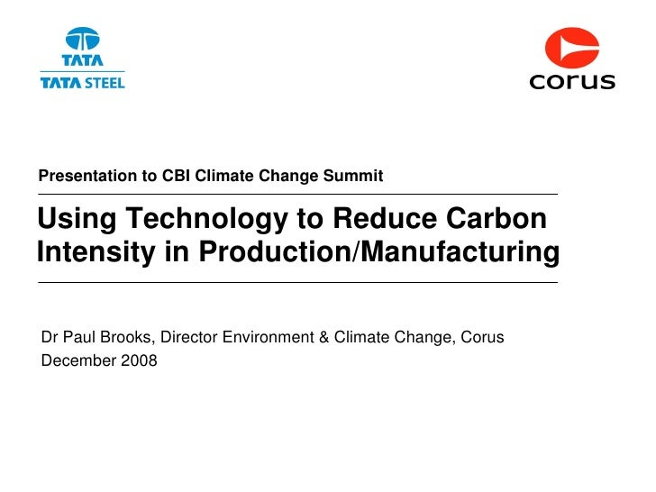 Presentation to CBI Climate Change Summit  Using Technology to Reduce Carbon Intensity in Production/Manufacturing  Dr Pau...