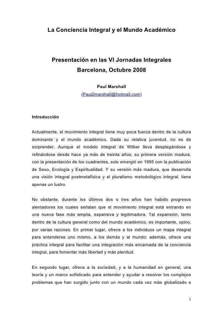 La Conciencia Integral y el Mundo Académico               Presentación en las VI Jornadas Integrales                      ...