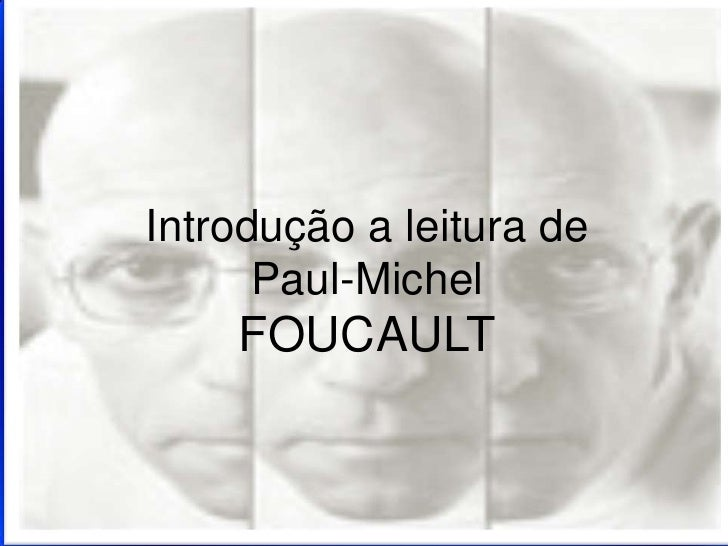Introdução a leitura dePaul-Michel FOUCAULT<br />