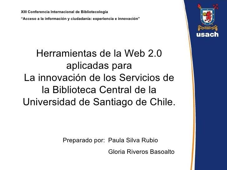 Herramientas de la Web 2.0 aplicadas para La innovación de los Servicios de la Biblioteca Central de la Universidad de San...