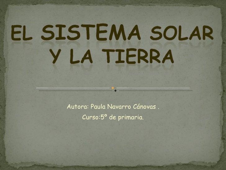 Autora: Paula Navarro Cánovas . Curso:5º de primaria.