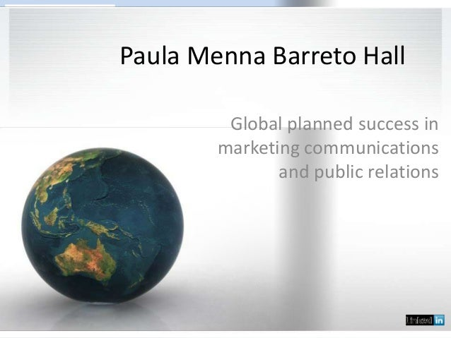 Paula Menna Barreto Hall Global planned success in marketing communications and public relations