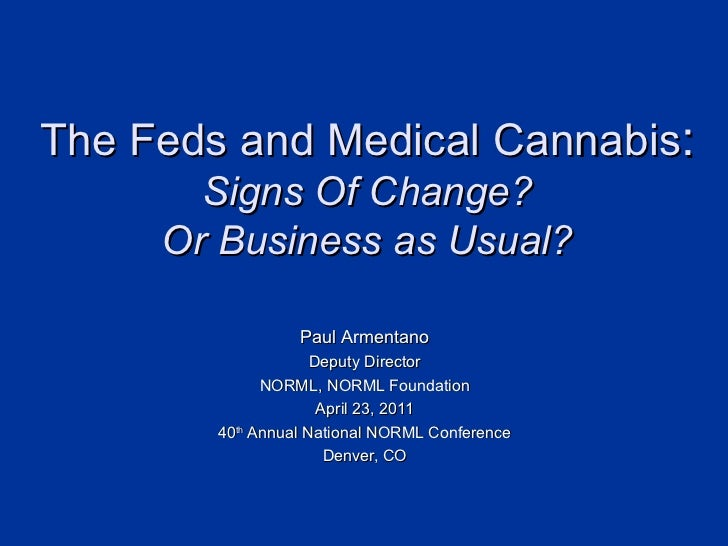 The Feds and Medical Cannabis: Signs Of Change or Business as Usual?