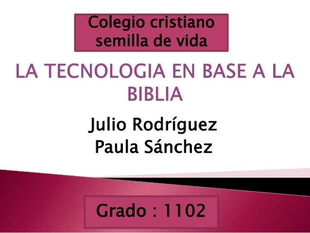Colegio cristiano semilla de vidaJulio Rodríguez Paula Sánchez Grado : 1102