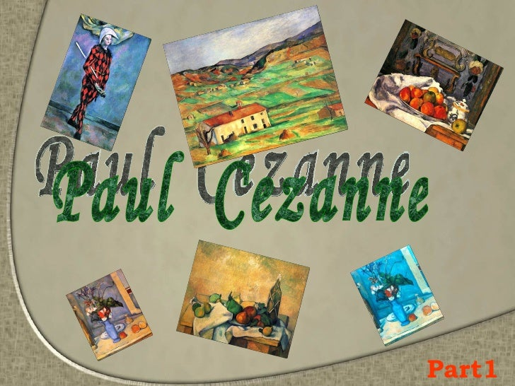 Paul  Cezanne Part1