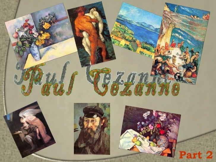 Paul  Cezanne Part  2